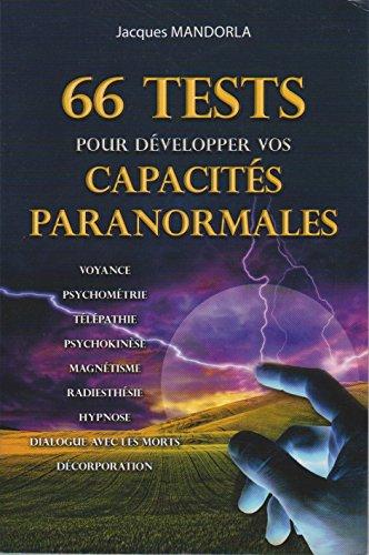 66 tests pour développer vos capacités paranormales: MANDORLA Jacques