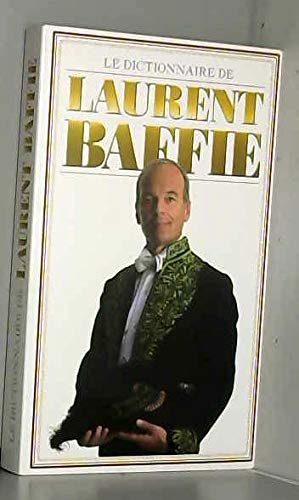 9782298073379: Le dictionnaire de Laurent Baffie