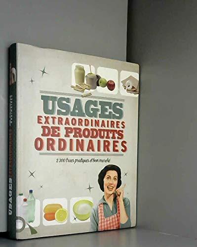 9782298077940: Usages extraordinaires de produits ordinaires
