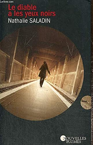 Le diable a les yeux noirs: Nathalie Saladin