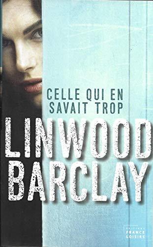 9782298081862 Celle Qui En Savait Trop Abebooks Linwood Barclay 2298081867