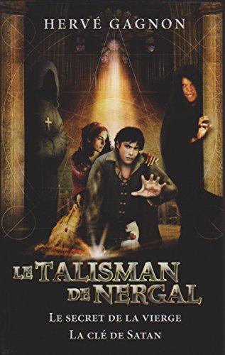 9782298082890: LE TALISMAN DE NERGAL Tomes 3 & 4 - Le secret de la vierge / La cl� de Satan