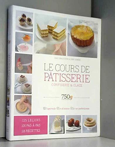 9782298092523: 750 grammes : Le cours de pâtisserie, confiserie glace