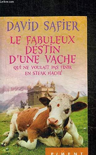 9782298093810: Le Fabuleux Destin d'une vache qui ne voulait pas finir en steak haché