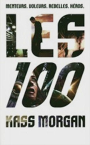 9782298095319: Les 100 - tome 1