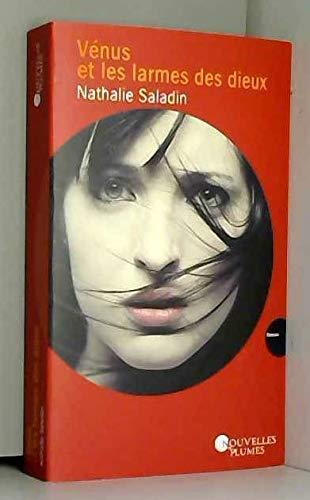 Vénus et les larmes des dieux: Nathalie SALADIN