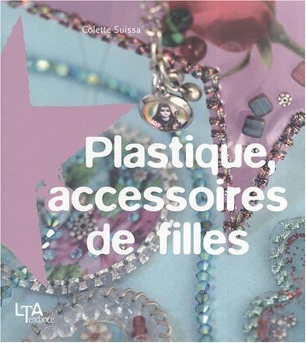 Plastique, accessoires de filles: Colette Suissa