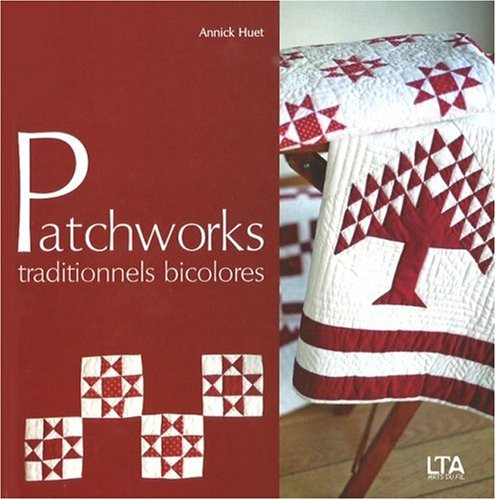 9782299000190: Patchworks traditionnels bicolores
