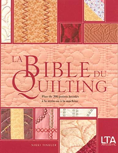 La Bible du quilting (French Edition) (9782299000299) by [???]