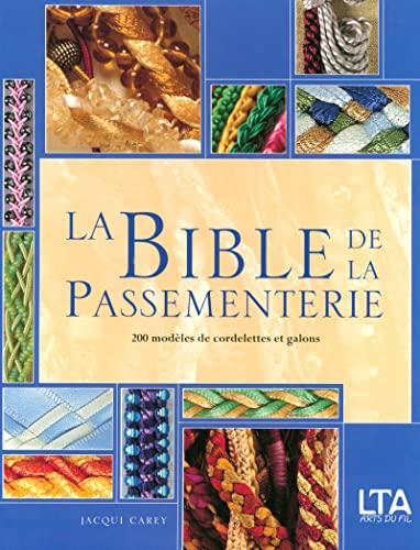La Bible de la Passementerie: 200 Modèles de cordelettes et galons (229900033X) by Jacqui Carey