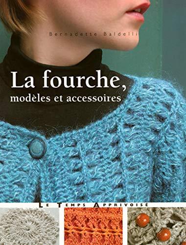 9782299000633: La fourche, modèles et accessoires