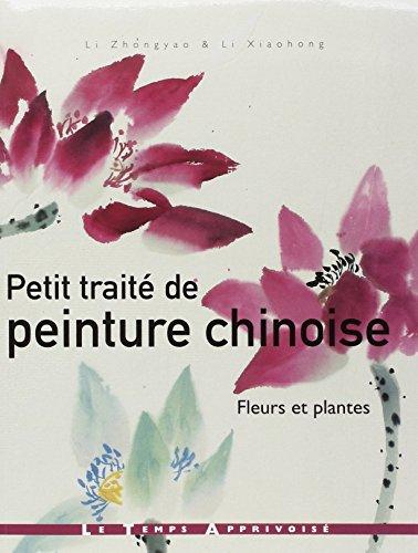 Petit traité de peinture chinoise : Fleurs et plantes