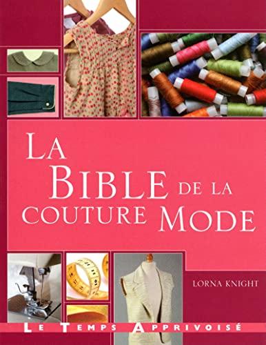 9782299000978: La bible de la couture mode : Guide complet pour confectionner et accessoiriser vos tenues