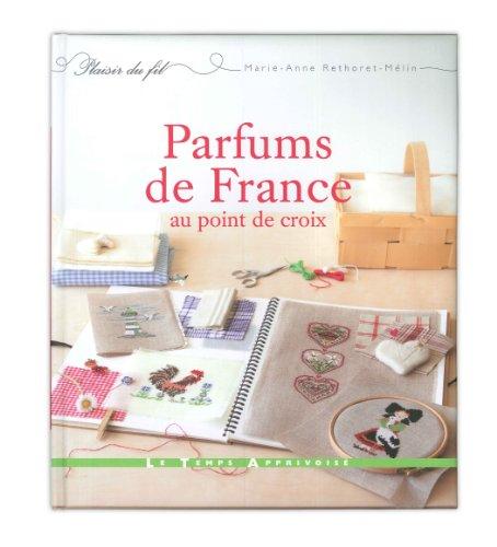 PARFUMS DE FRANCE AU POINT DE CROIX: Rethoret-melin, Marie-anne