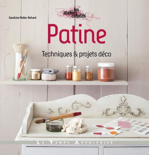 9782299001746: Patine : Techniques et projets d�co (Les ateliers cr�atifs)