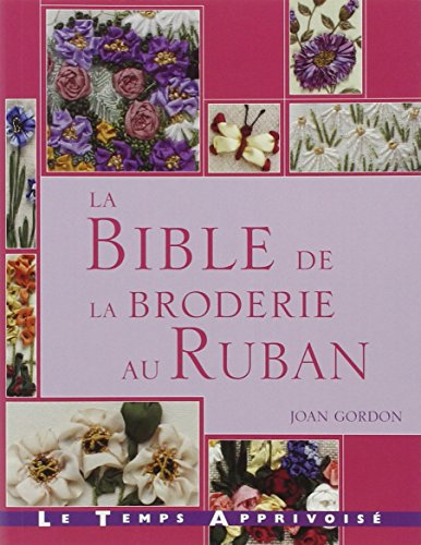 9782299001807: la bible de la broderie au ruban
