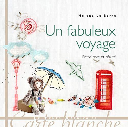9782299001951: Un fabuleux voyage : Entre rêve et réalité (Carte blanche)