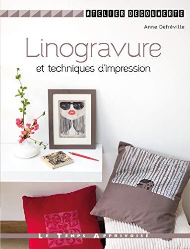 Linogravure et techniques d'impression: Anne Defreville