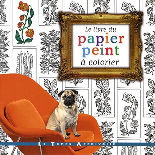 9782299002781: Le livre du papier peint à colorier
