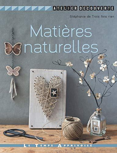 9782299003047: Matieres naturelles