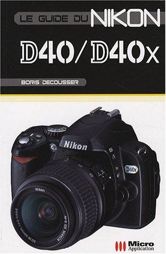9782300011108: Le guide du Nikon D40/D40X
