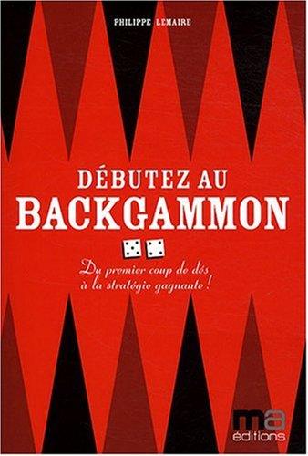 9782300015113: Debuter au Backgammon (Jeux Societes/Casino)