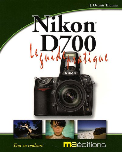 9782300020506: Guide pratique du Nikon D700 (French Edition)