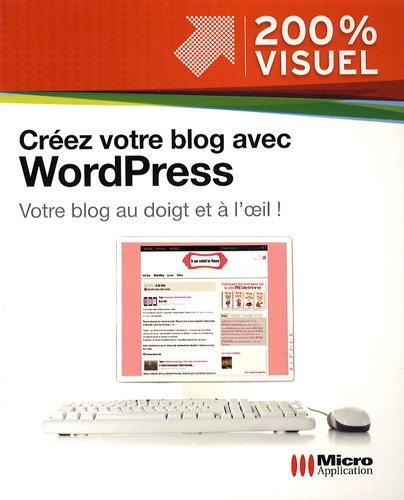 cr?ez votre blog avec wordpress: Abou, Olivier