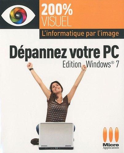 9782300028106: Dépannez votre PC; édition Windows 7