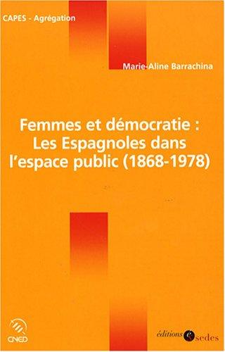 9782301000071: Femmes et démocratie : les Espagnoles dans l'espace public (1868-1978)