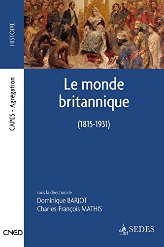 9782301000583: Le monde britannique 1815-1931: CAPES - AGRÉGATION (Cned/Sedes Concours)