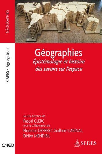 9782301001405: Géographies - Épistémologie et histoire des savoirs sur l'espace