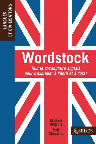 9782301002471: Wordstock: Tout le vocabulaire anglais pour s'exprimer à l'écrit et à l'oral
