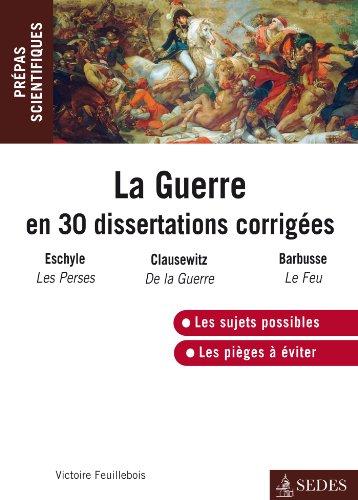 9782301003904: La guerre en 30 dissertations corrigées: Prépas scientifiques 2014-2015