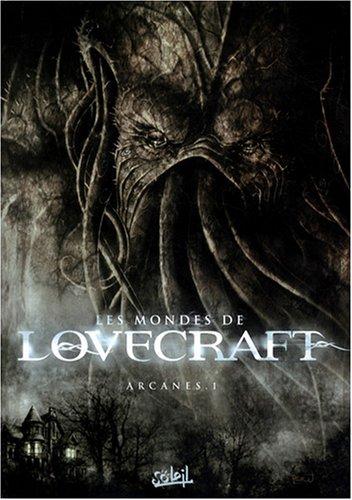Les mondes de Lovecraft. Arcanes. 1: Renault, Patrick ; Dzialowski, Jean Jacques (Dessins),Peru, ...