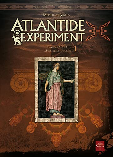 9782302003156: Atlantide Experiment, Tome 1 : Giacomo Serpieri - Marie-Alice Lavoisier