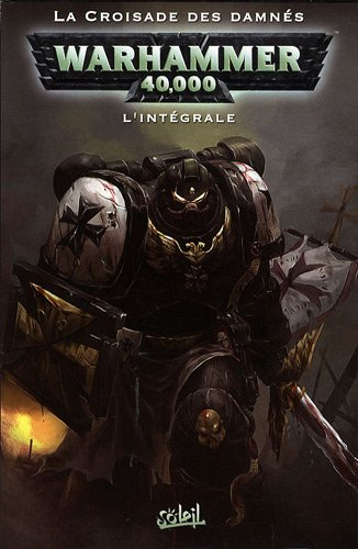 9782302006102: Warhammer 40.000, L'intégrale : La croisade des damnés