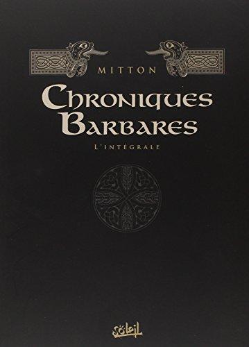 CHRONIQUES BARBARES INTÉGRALE T.01 À T.06: MITTON JEAN-YVES