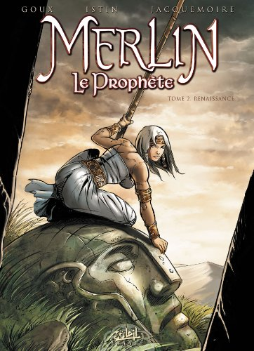 MERLIN LE PROPHÈTE T.02 : RENAISSANCE: ISTIN JEAN-LUC
