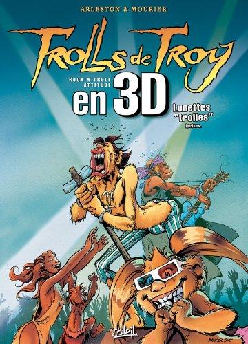 TROLLS DE TROY EN 3D : ROCK'N TROLL ATTITUDE: ARLESTON CHRISTOPHE
