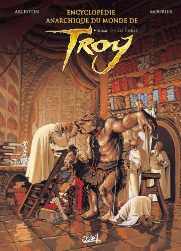 9782302017085: Encyclopédie anarchique du monde de Troy, Tome 2 : Les trolls