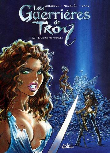 9782302020740: Les Guerrières de Troy T2 - L'Or des profondeurs