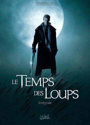 TEMPS DES LOUPS (LE) : INTÉGRALE T.01 À T.03: BEC CHRISTOPHE