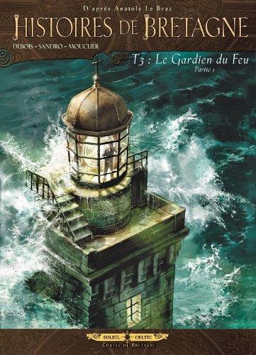 Histoires de Bretagne T03: Le gardien du: Anatole Le Braz;