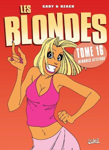 BLONDES (LES) T.16 : BLONDE ATTITUDE: DZACK