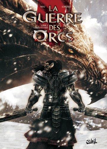 9782302023000: La Guerre des Orcs, tome 2 : Guerre et Paix