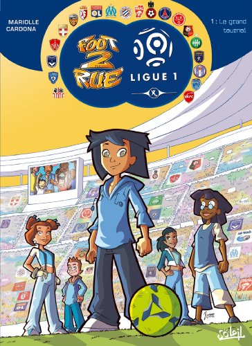 FOOT 2 RUE LIGUE 1 T.01 : LE GRAND TOURNOI: MARIOLLE MATHIEU