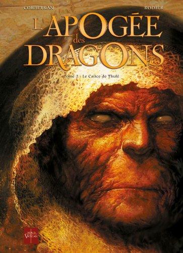 APOGÉE DES DRAGONS (L') T.02 : LE CALICE DE THULÉ: CORBEYRAN �RIC
