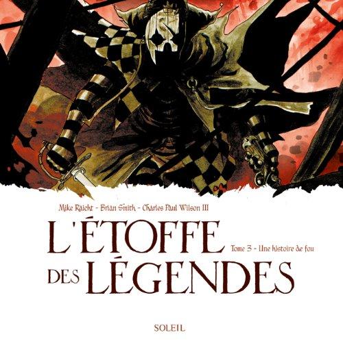 9782302030817: L'étoffe des Légendes T03: Une Histoire de Fou