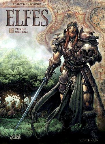 ELFES T.04 : L'ÉLU DES SEMI-ELFES: CORBEYRAN �RIC